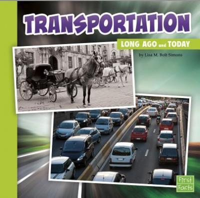 Transportation Long Ago and Today  [nyc Schools]