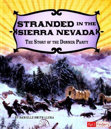 a history of the donner reed party in sierra nevada Donner party: emigrant tragedy (also known as the donner-reed party) which meant the group entered the sierra nevada mountains in early november.