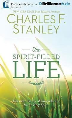 The Spirit-Filled Life  Discover the Joy of Surrendering to the Holy Spirit Library Edition