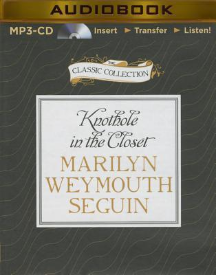 Knothole In The Closet Marilyn Weymouth Seguin 9781491527986
