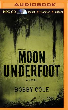 Moon Underfoot Bobby Cole 9781491592236