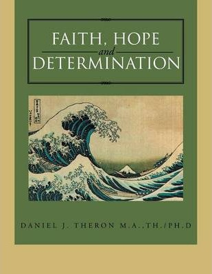 Faith, Hope and Determination