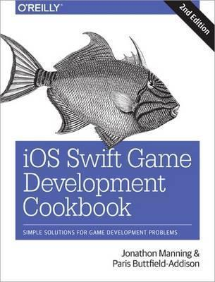 iOS Swift Game Development Cookbook, 2e