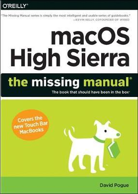 macOS High Sierra: The Missing Manual : The Book That Should Have Been in the Box