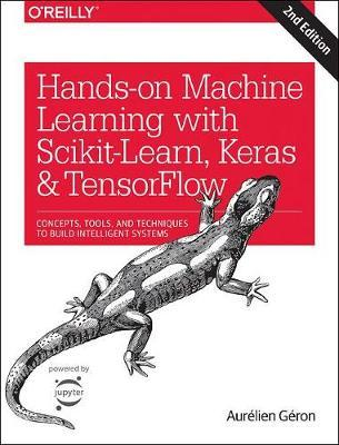 Hands-on Machine Learning with Scikit-Learn, Keras, and TensorFlow Cover Image