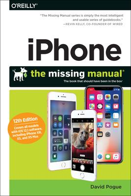 Iphone: The Missing Manual : The Book That Should Have Been in the Box