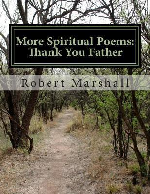 More Spiritual Poems: Thank You Father
