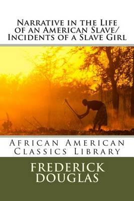 Narrative in the Life of an American Slave/Incidents of a Slave Girl