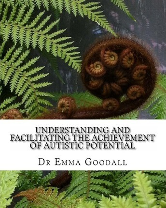 Understanding and Facilitating the Achievement of Autistic Potential