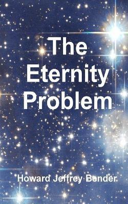The Eternity Problem