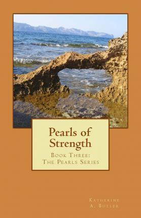 Pearls of Strength  Book Three The Pearls Series