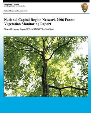 National Capital Region Network 2006 Forest Vegetation Monitoring Report