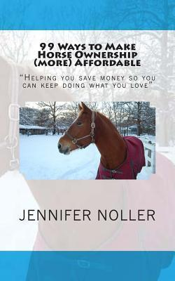 99 Ways to Make Horse Ownership (More) Affordable