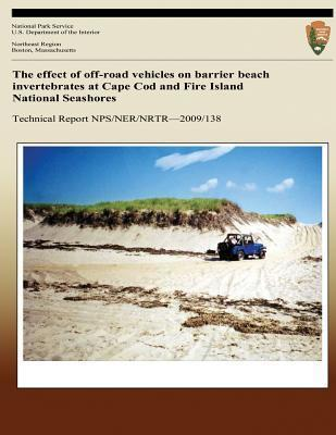 The Effect of Off-Road Vehicles on Barrier Beach Invertebrates at Cape Cod and Fire Island National Seashores