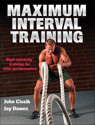 Maximum Interval Training – John Cissik