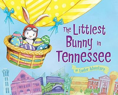 The Littlest Bunny in Tennessee : An Easter Adventure