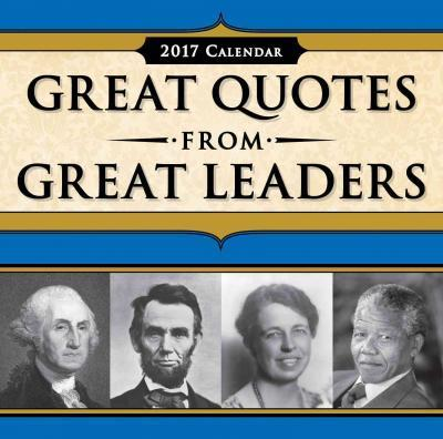 Great Quotes from Great Leaders 2017 Calendar