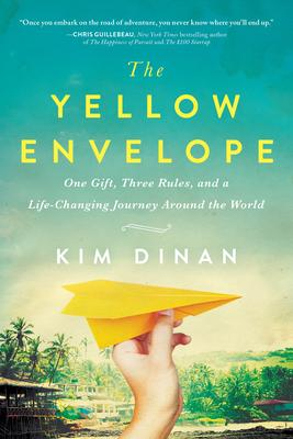 The Yellow Envelope : One Gift, Three Rules, and a Life-Changing Journey Around the World