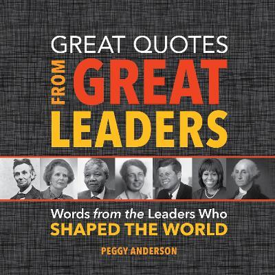 Quotes About Great Leaders Alluring Great Quotes From Great Leaders  Peggy Anderson  9781492649618