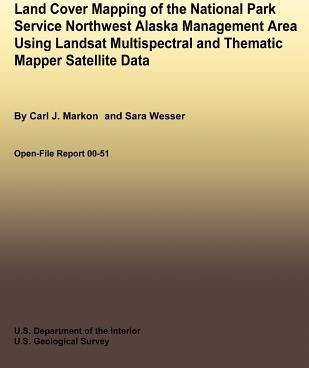 Land Cover Mapping of the National Park Service Northwest Alaska Management Area Using Landsat Multispectral and Thematic Mapper Satellite Data
