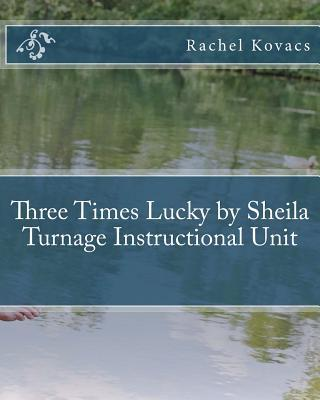 Three times lucky by sheila turnage instructional unit rachel three times lucky by sheila turnage instructional unit rachel kovacs 9781492705475 fandeluxe Images