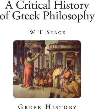 A Critical History of Greek Philosophy : W T Stace ...