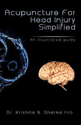 Acupuncture for Head Injury Simplified: An Illustrated Guide