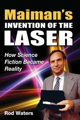 Maiman's Invention of the Laser  How Science Fiction Became Reality