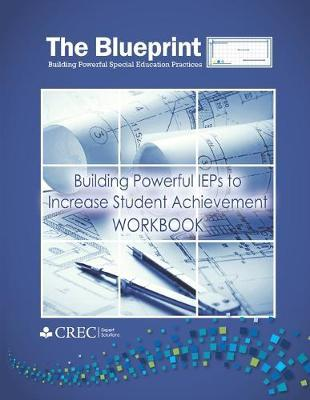 The Blueprint  Building Powerful IEPs to Increase Student Achievement