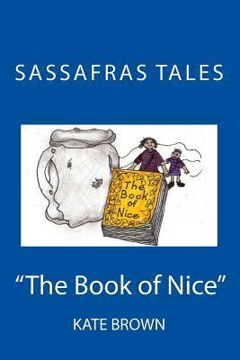 Sassafras Tales : Book II: The Book of Nice: The Book of Nice