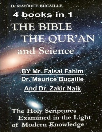 The Bible The Quran And Science Mr Faisal Fahim 9781492919438
