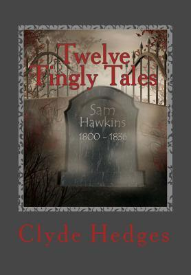 Twelve Tingly Tales  Stories of Dread and Suspense.