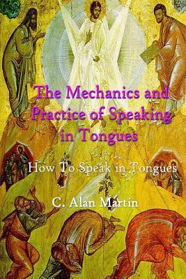 The Mechanics and Practice of Speaking in Tongues  How to Speak in Tongues on Purpose with Purpose