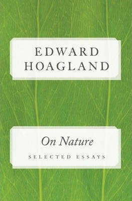 On Nature : Selected Essays