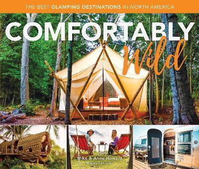Comfortably Wild  The Best Glamping Destinations in North America