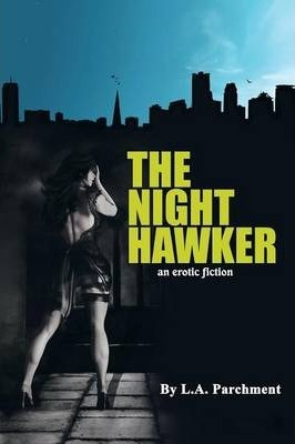 The Night Hawker  An Erotic Fiction