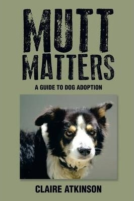 Mutt Matters: A Guide to Dog Adoption
