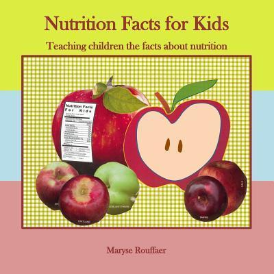 Nutrition Facts for Kids : Teaching Children the Facts about Nutrition
