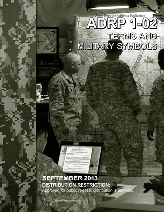 Army Doctrine Reference Publication Adrp 1-02 Terms and Military Symbols September 2013