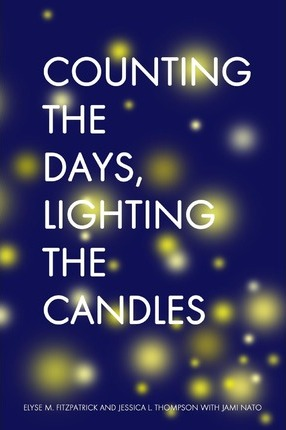 Counting the Days, Lighting the Candles