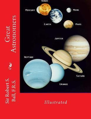 Great Astronomers  Illustrated