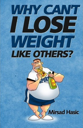 Why Can't I Lose Weight Like Others