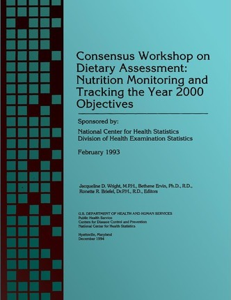Consensus Workshop on Dietary Assessment : Nutrition Monitoring and Tracker the Year 2000 Objectives