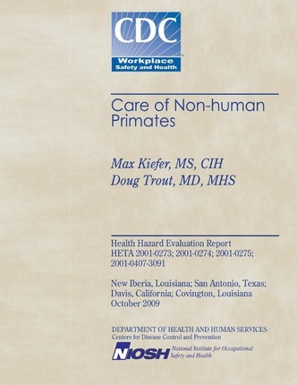 Niosh Health Hazard Evaluation Report  Care of Non-Human Primates