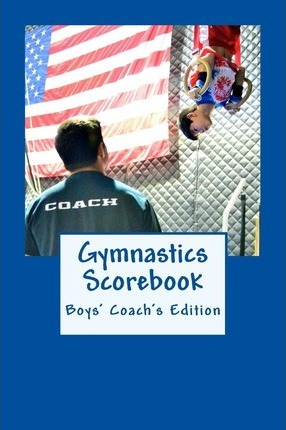 Gymnastics Scorebook  Boy's Coach Edition