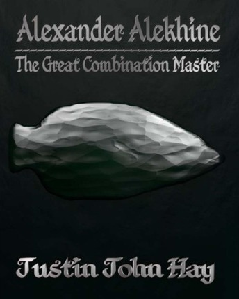Alexander Alekhine : The Great Combination Master thumbnail