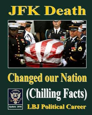 JFK Death Changed Our Nation : Therlee Gipson : 9781493710492