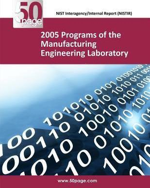 2005 Programs of the Manufacturing Engineering Laboratory