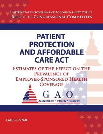 Patient Protection and Affordable Care ACT  Estimates of the Effect on the Prevalence of Employer-Sponsored Health Coverage