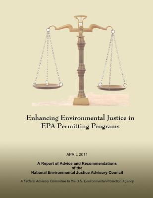 Enhancing Environmental Justice in EPA Permitting Programs : A Report of Advice and Recommendations of the National Environmental Justice Advisory Council